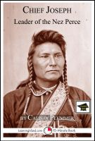 Calista Plummer - Chief Joseph: Leader of the Nez Perce: Educational Version