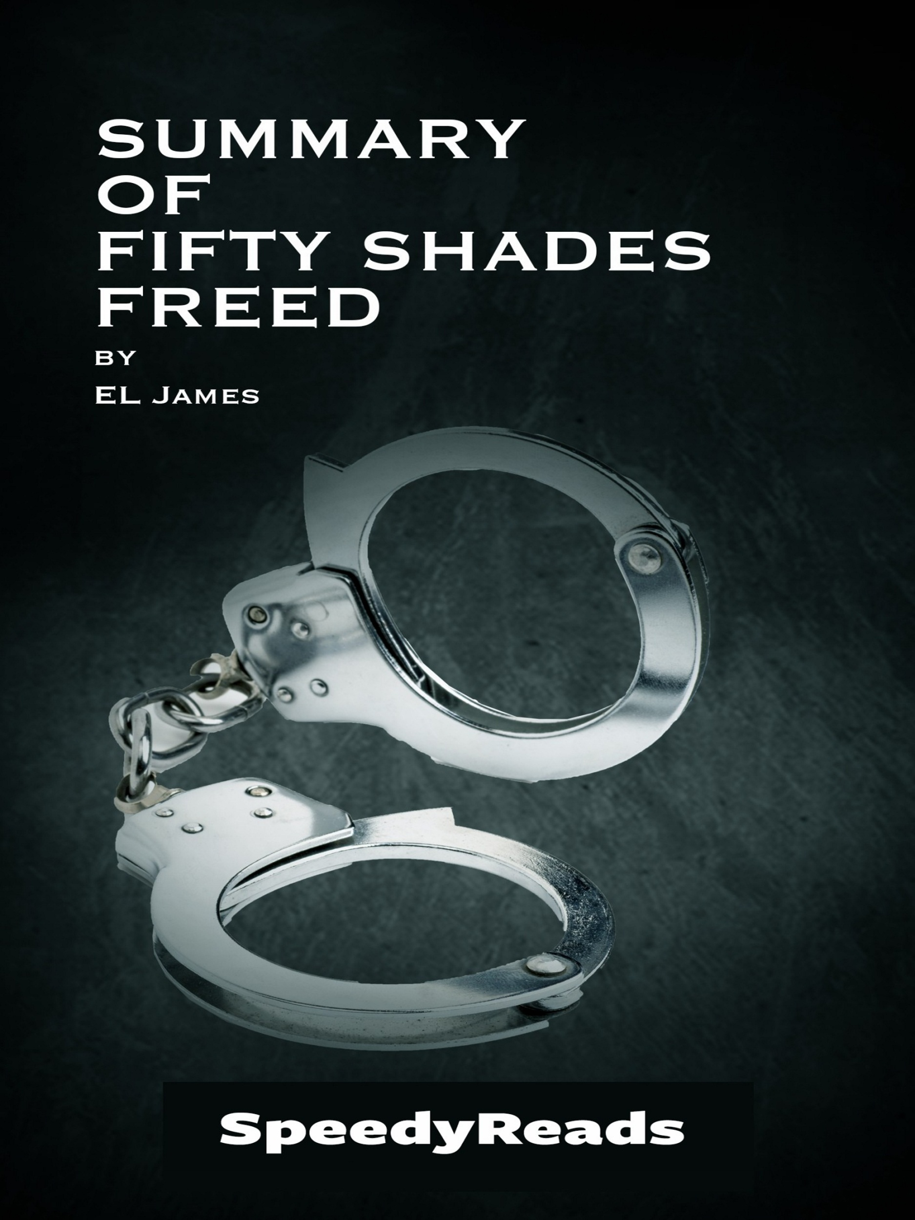Summary of Fifty Shades Freed ...