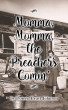 Momma, Momma, the Preacher's Comin' by Doreen Brust Johnson