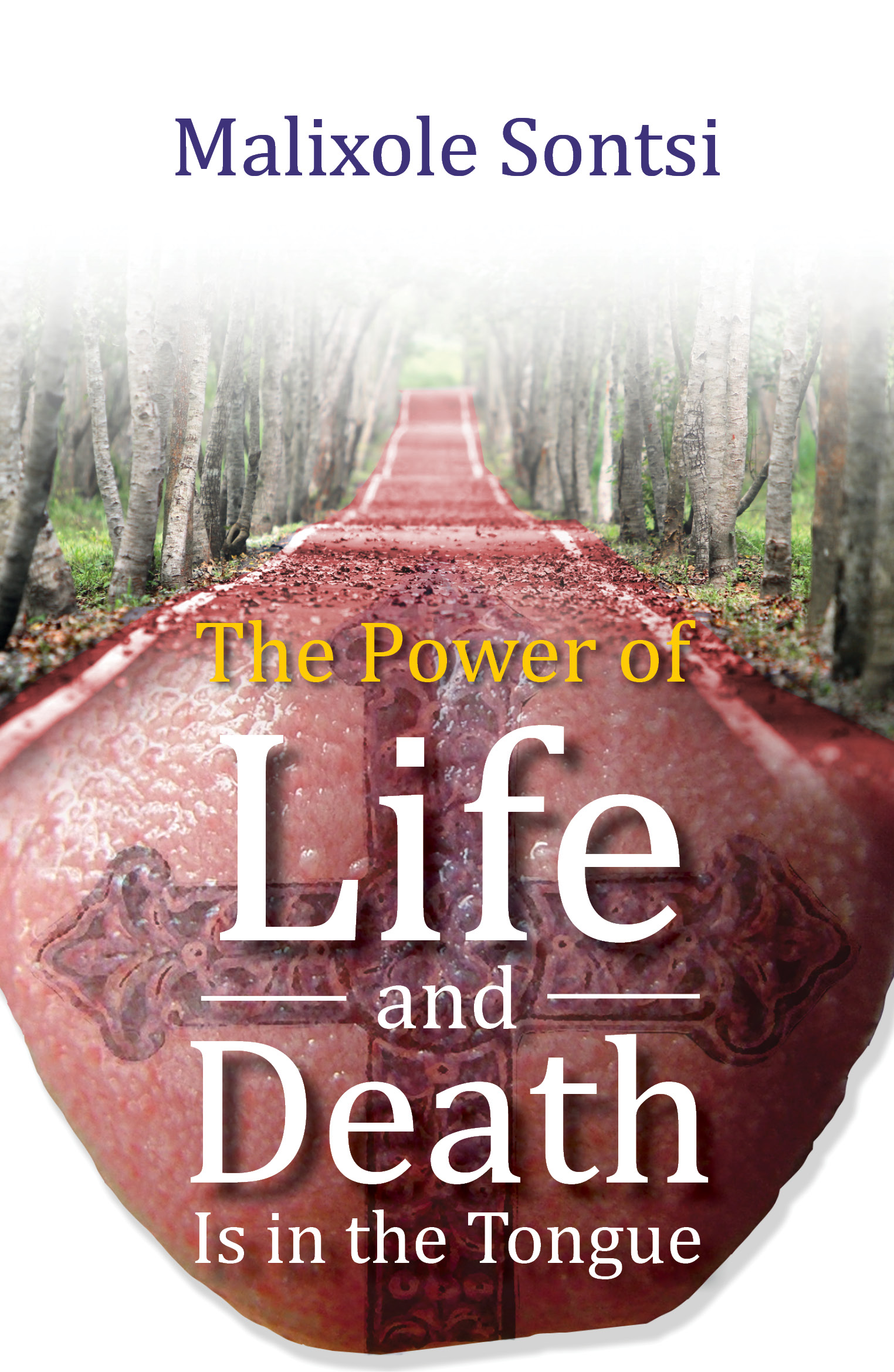 The Power of Life and Death Is in the Tongue, an Ebook by Malixole Sontsi,  Sr