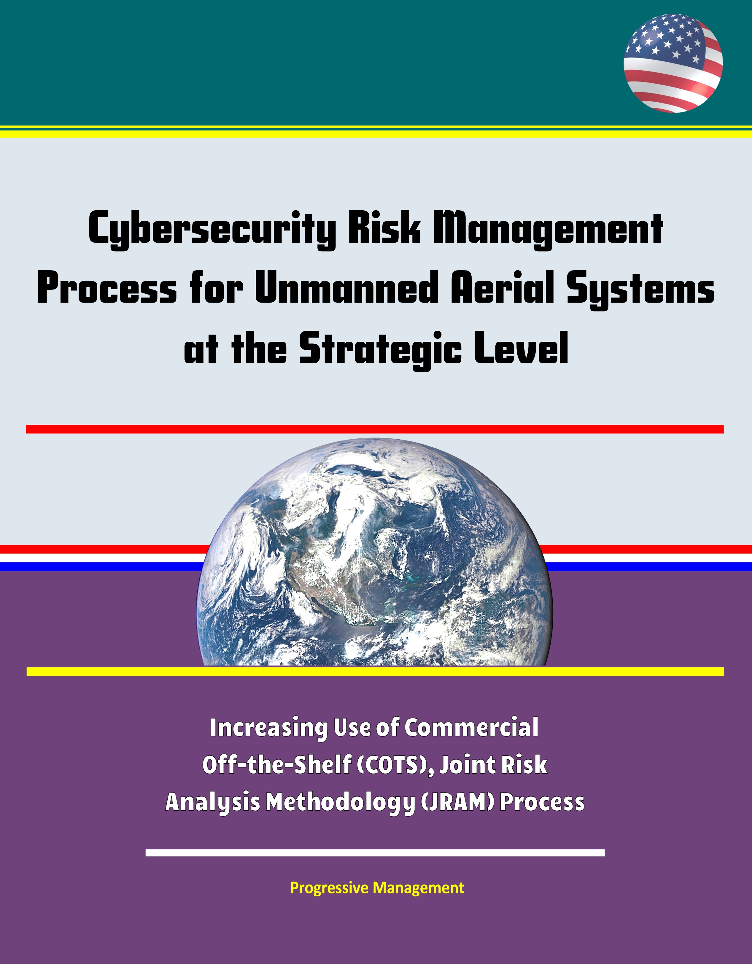 Cybersecurity Risk Management Process for Unmanned Aerial Systems (UAS) at  the Strategic Level - Increasing Use of Commercial Off-the-Shelf (COTS),