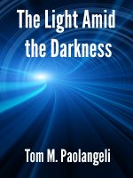 Tom Paolangeli - The Light Amid the Darkness