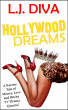 Hollywood Dreams: A Karmic Tale of Money, Love and Bitchy TV Drama Queens! by L.J. Diva