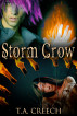 Storm Crow by T.A. Creech