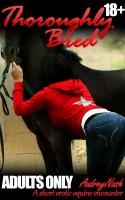Audrey Nash - Thoroughly Bred (Taboo Animal Erotica)