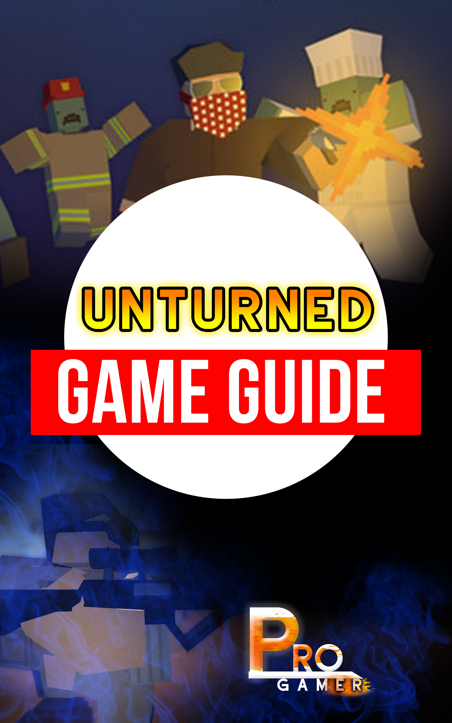 Unturned Game Guide, an Ebook by Pro Gamer