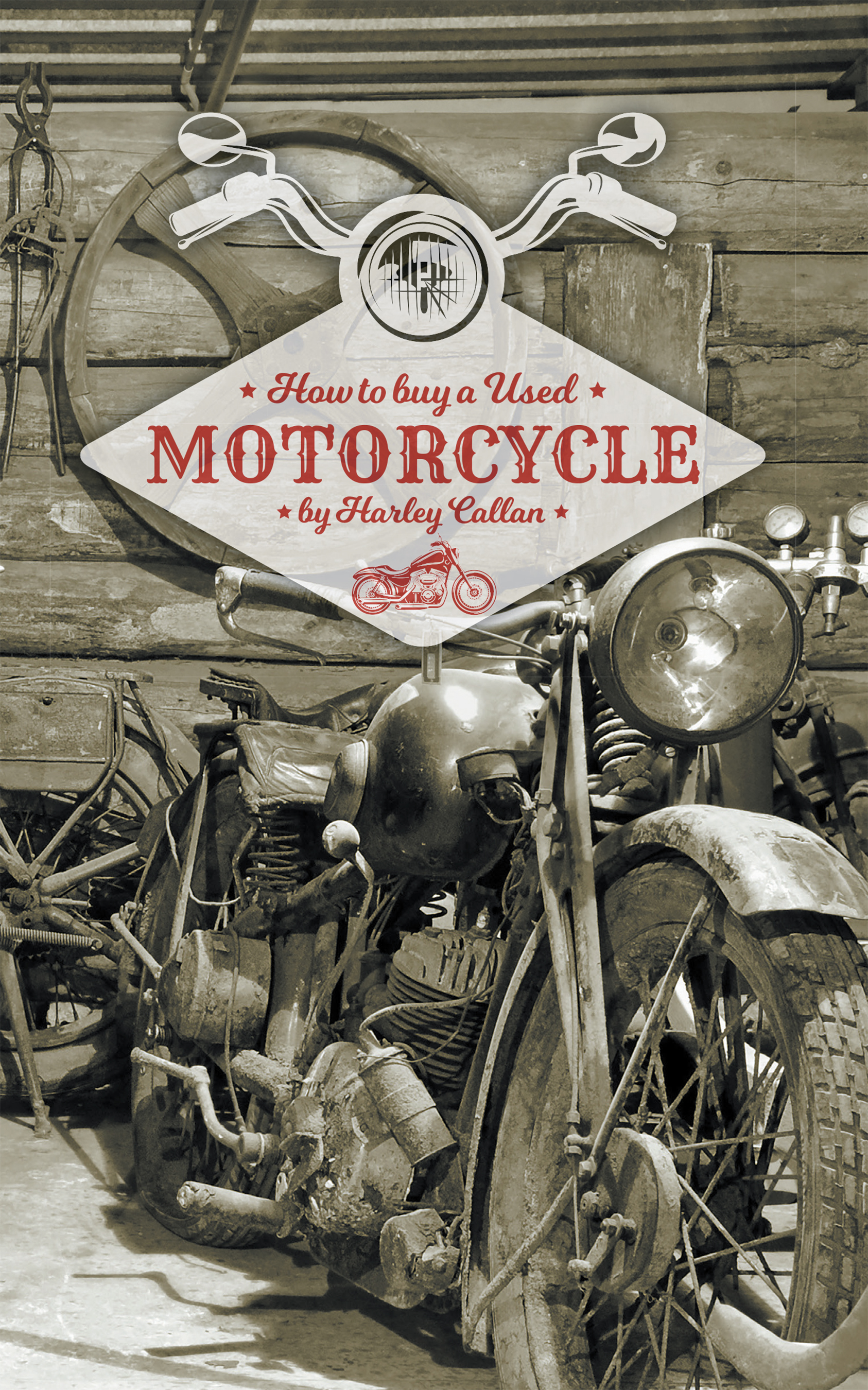 Buy Used Motorcycles >> How To Buy A Used Motorcycle An Ebook By Harley Callan