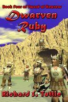 Richard S. Tuttle - Dwarven Ruby (Sword of Heavens #4)