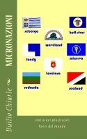 Duilio Chiarle - Micronazioni: Storia dei più piccoli Paesi del Mondo