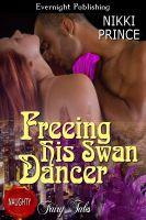 Nikki Prince - Freeing His Swan Dancer