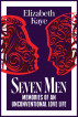 Seven Men: Memories of an Unconventional Love Life by Elizabeth Kaye