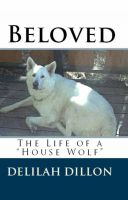 "Delilah Dillon - Beloved: The Life of a ""House Wolf"""