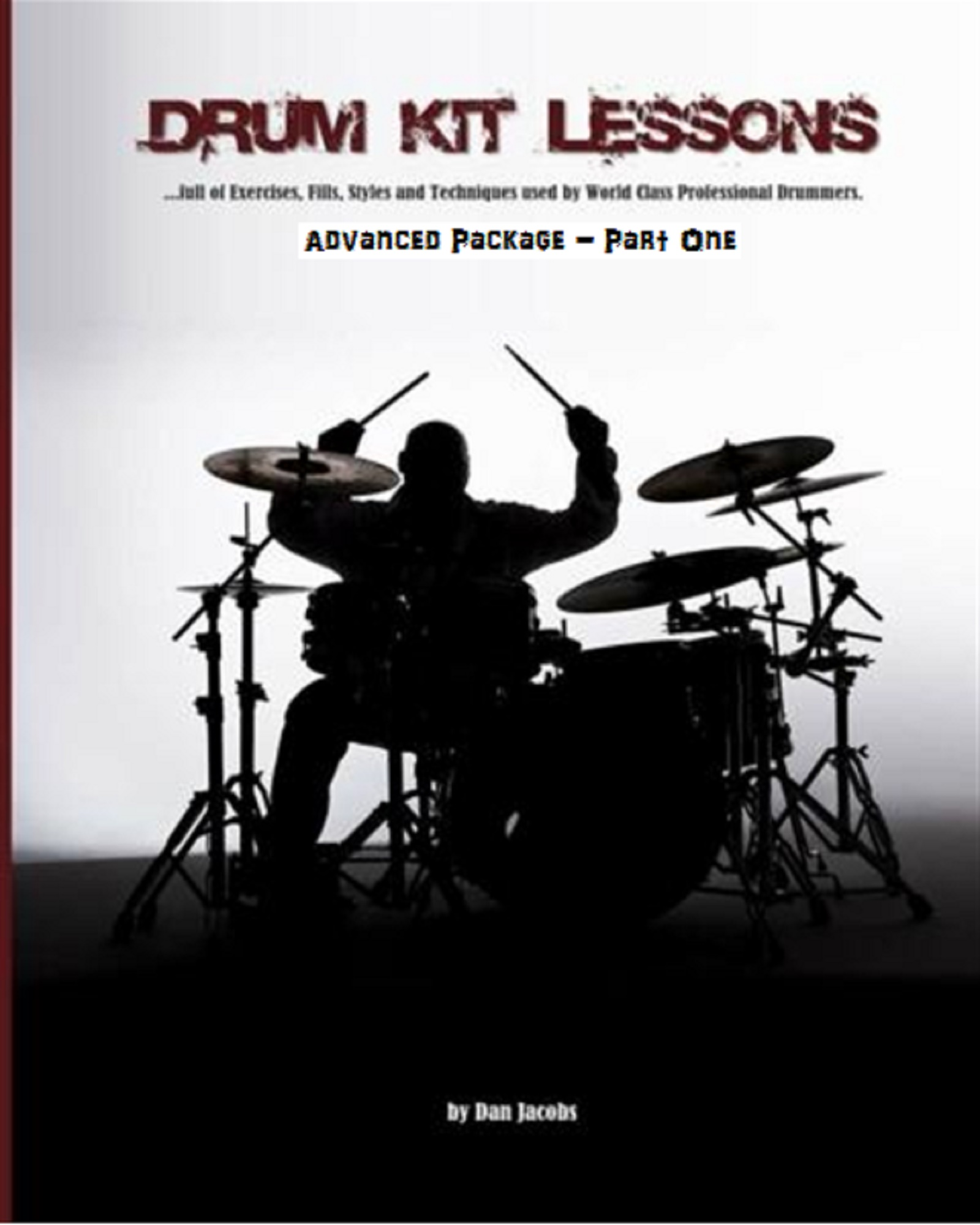 Drum Kit Lessons (Advanced Part One), an Ebook by Dan Jacobs