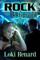 Loki Renard - Rock the Bodyguard