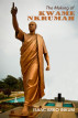 The Making Of Kwame Nkrumah by Isaac Arko Inkum