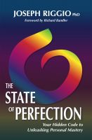 Joseph Riggio - The State of Perfection: Your Hidden Code to Unleashing Personal Mastery