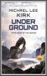 Under Ground : Jaden Crusoe Book 3 by Michael Kirk