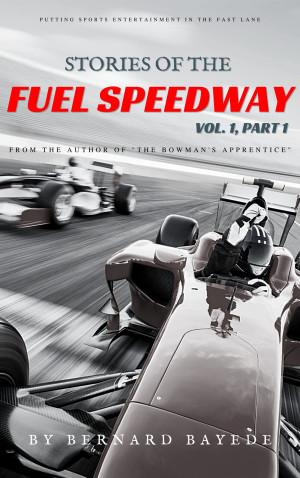 Stories of the Fuel Speedway (Volume 1, Part 1)