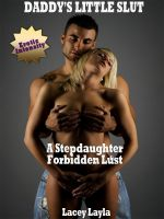 """Lacey Layla - Daddy's Little Slut """"A Stepdaughter Forbidden Lust"""""""
