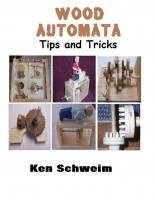 Ken Schweim - Wood Automata Tips and Tricks