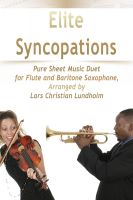 Pure Sheet Music - Elite Syncopations Pure Sheet Music Duet for Flute and Baritone Saxophone, Arranged by Lars Christian Lundholm