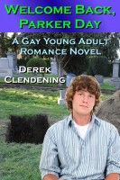 Derek Clendening - Welcome Back, Parker Day: A Gay Young Adult Romance Novel