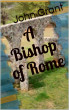 A Bishop of Rome by John Grant