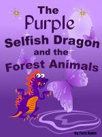 Fern Kuhn - The Purple Selfish Dragon and the Forest Animals