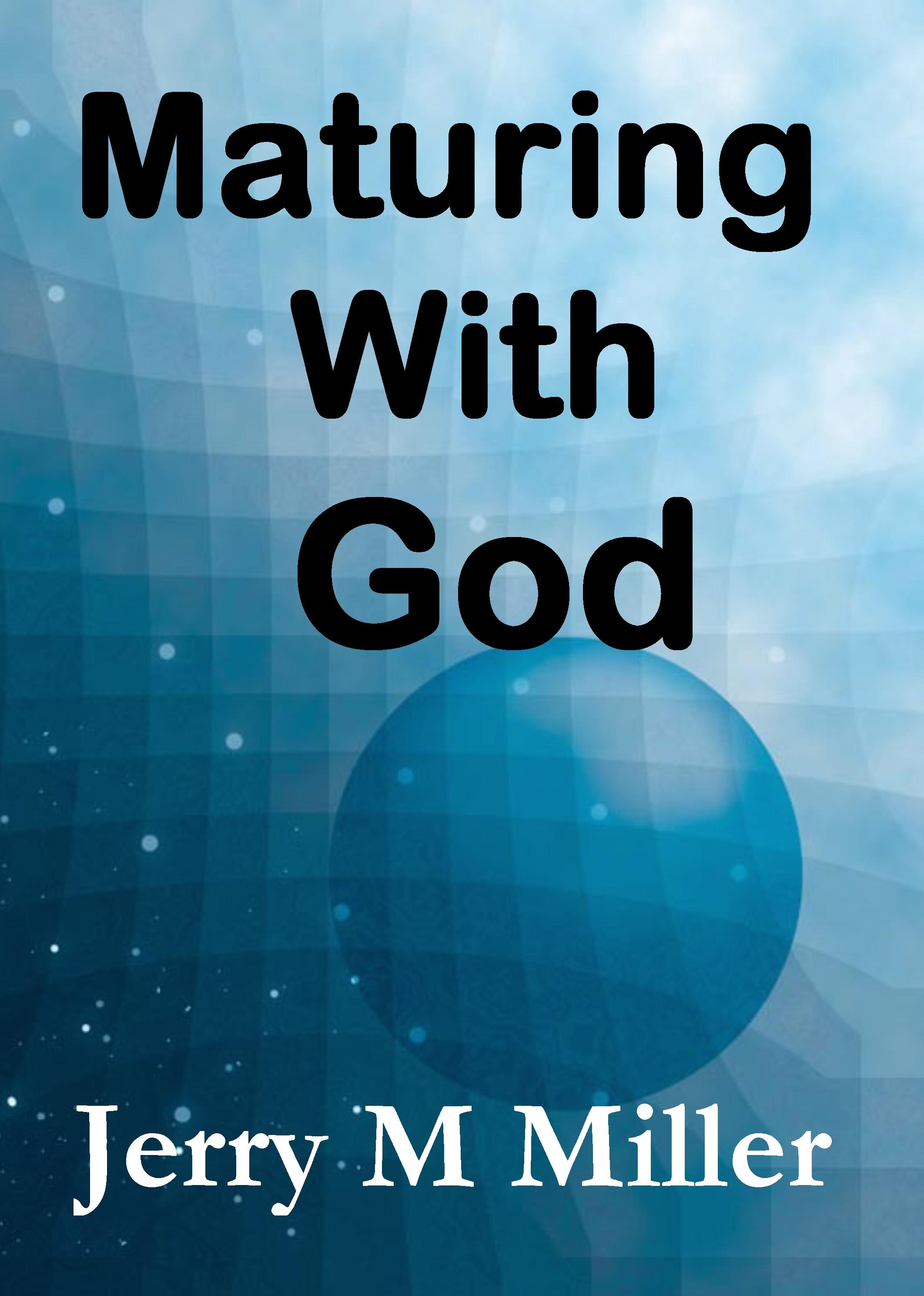 Maturing with God