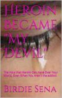 Birdie Sena - Heroin: Became My Devil