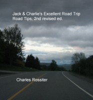 Charles Rossiter - Jack & Charlie's Excellent Road Trip Road Tips, 2nd revised ed.