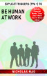 Explicit Triggers (996 +) to Be Human at Work by Nicholas Mag