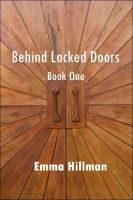 Emma Hillman - Behind Locked Doors