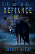 The Wolfborne Series Book 1- Defiance by Cheree Alsop