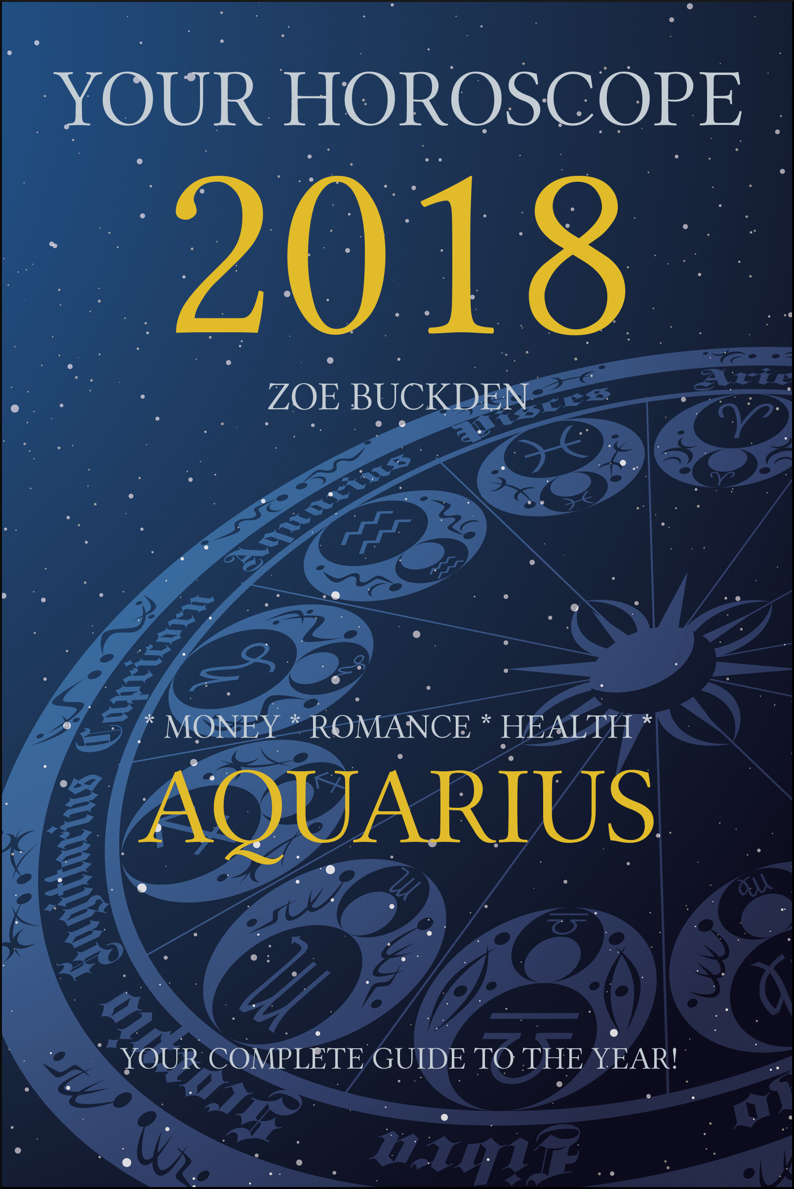 Your Horoscope 2018: Aquarius, an Ebook by Zoe Buckden
