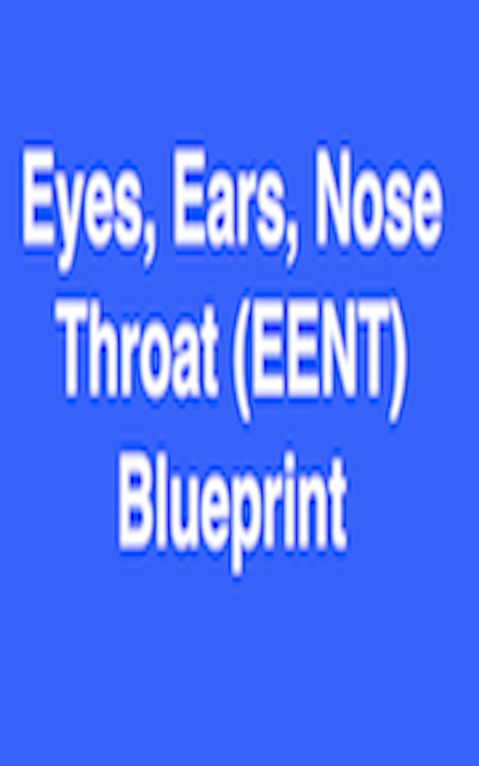 Smashwords eent eyes ears nose and throat blueprint physician eent eyes ears nose and throat blueprint physician assistant board review malvernweather Images