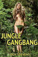 Jody Stevens - Jungle Gangbang (Interracial Gangbang)