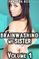 Pandora Box - Brainwashing My Sister: Volume 1 (Incest Taboo/Mind Control Sex)