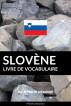 Livre de vocabulaire slovène: Une approche thématique by Pinhok Languages
