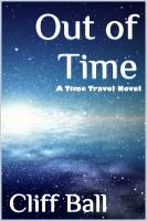 Out of Time: A Time Travel Novel E4d98c1bb0591efd8e0afde6346bbb8a4a687e4b-thumb