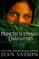 Jean Sasson - Princess Sultana's Daughters