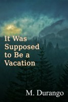 M Durango - It Was Supposed to Be a Vacation