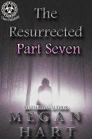Megan Hart - The Resurrected -- Part Seven