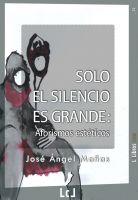 Cover for <<Solo el silencio es grande. Aforismos estéticos<<