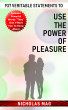 937 Veritable Statements to Use the Power of Pleasure by Nicholas Mag