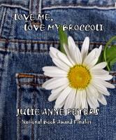 Julie Anne Peters - Love Me, Love My Broccoli