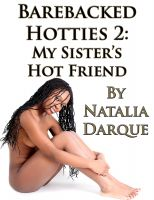 Natalia Darque - Creampied Hotties 2: My Sister's Hot Friend