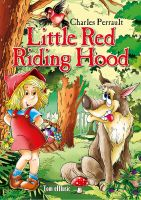 Charles Perrault - Little Red Riding Hood Picture Book for Children. An Illustrated Classic Fairy Tale  by Charles Perrault