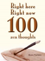 Bruno Pacheco - Right Here Right Now 100 zen thoughts