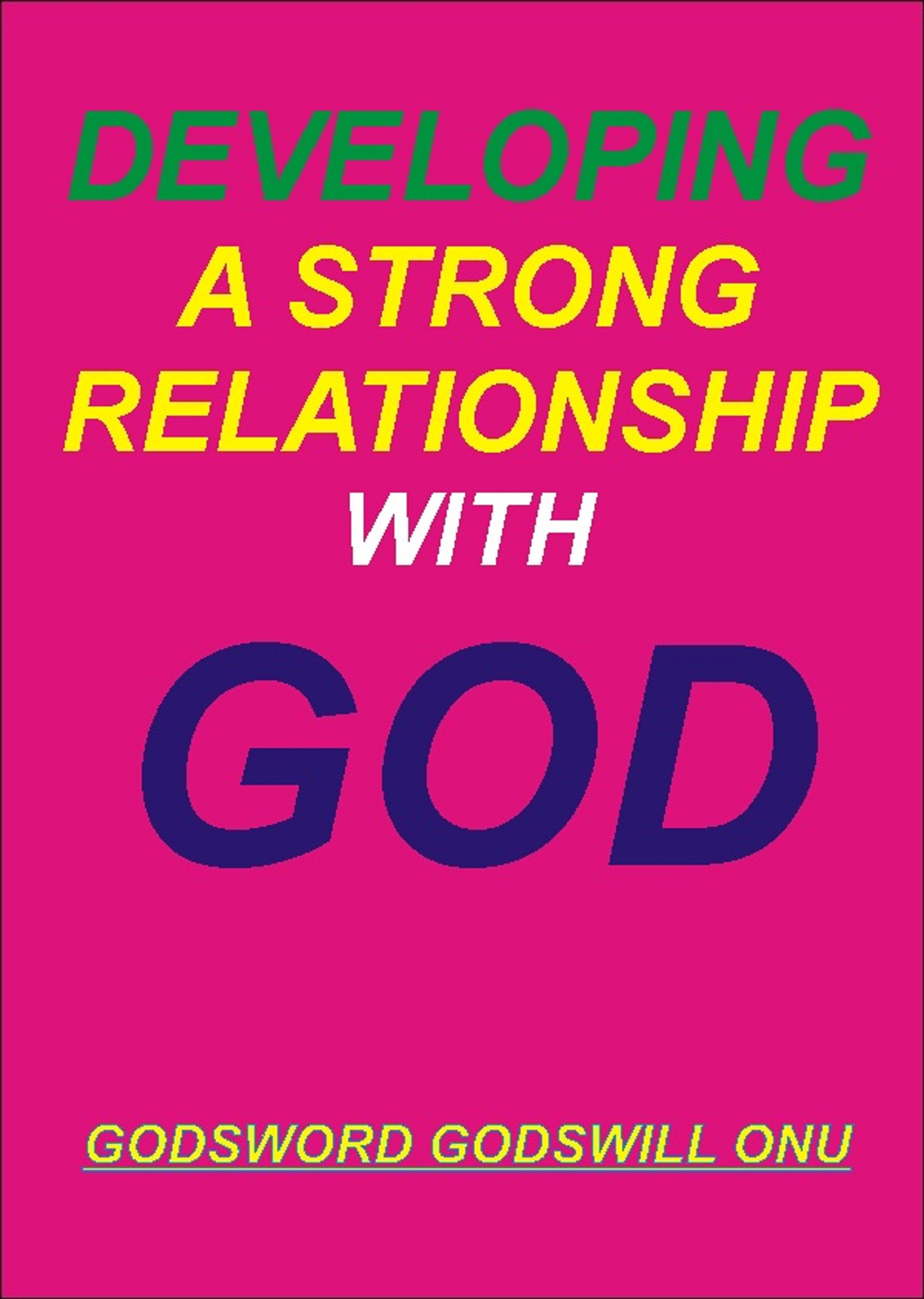 how to have a strong relationship with god